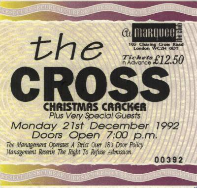Ticket stub - The Cross live at the The Marquee Club, London, UK (Xmas party with special guests) [21.12.1992]