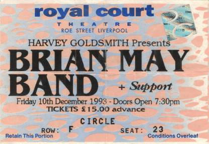Ticket stub - Brian May live at the Royal Court Theatre, Liverpool, UK [10.12.1993]