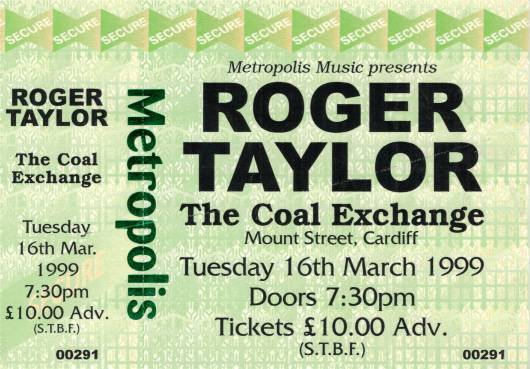 Ticket stub - Roger Taylor live at the The Coal Exchange, Cardiff, UK [16.03.1999]