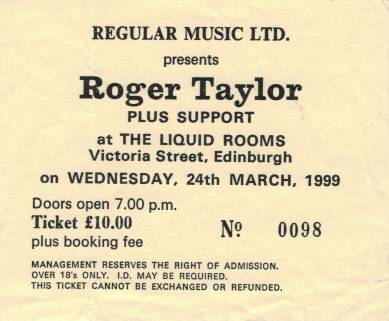 Ticket stub - Roger Taylor live at the The Liquid Rooms, Edinburgh, UK [24.03.1999]