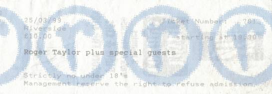 Ticket stub - Roger Taylor live at the Riverside, Newcastle, UK [25.03.1999]