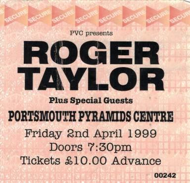 Ticket stub - Roger Taylor live at the Pyramid Centre, Portsmouth, UK [02.04.1999]