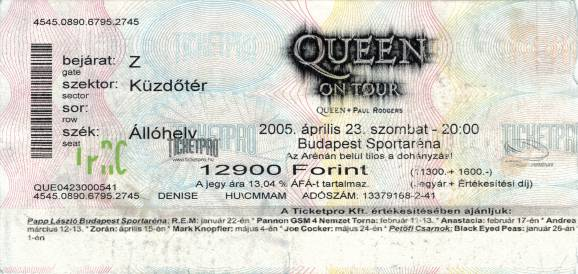 Ticket stub - Queen + Paul Rodgers live at the Arena, Budapest, Hungary [23.04.2005]
