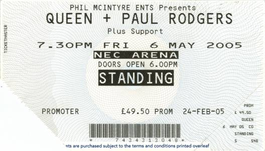 Ticket stub - Queen + Paul Rodgers live at the NEC Arena, Birmingham, UK [06.05.2005]
