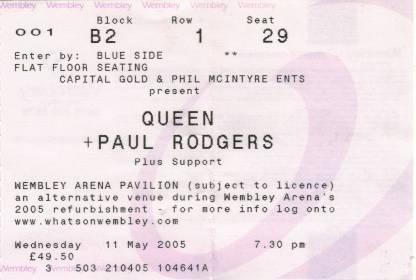 Ticket stub - Queen + Paul Rodgers live at the Wembley Pavillion, London, UK [11.05.2005]