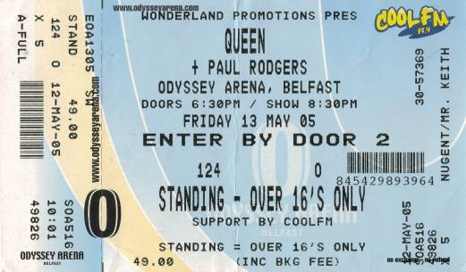 Ticket stub - Queen + Paul Rodgers live at the Odyssey Arena, Belfast, UK [13.05.2005]