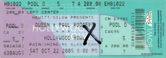 Ticket stub - Queen + Paul Rodgers live at the Hollywood Bowl, Los Angeles, CA, USA [22.10.2005]