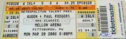 Ticket stub - Queen + Paul Rodgers live at the Mellon Arena, Pittsburgh, PA, USA [20.03.2006]