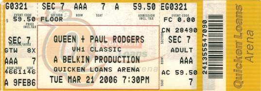 Ticket stub - Queen + Paul Rodgers live at the Quicken Loans Arena, Cleveland, OH, USA [21.03.2006]