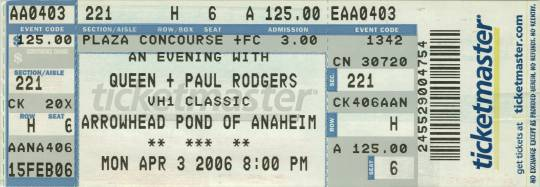 Ticket stub - Queen + Paul Rodgers live at the Arrowhead Pond, Anaheim, CA, USA [03.04.2006]