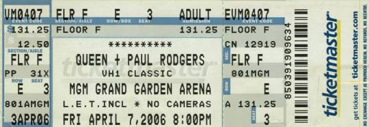 Ticket stub - Queen + Paul Rodgers live at the MGM Grand Garden Arena, Las Vegas, NV, USA [07.04.2006]