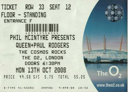 Ticket stub - Queen + Paul Rodgers live at the O2 Arena, London, UK [13.10.2008]