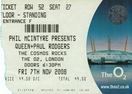 Ticket stub - Queen + Paul Rodgers live at the O2 Arena, London, UK [07.11.2008]