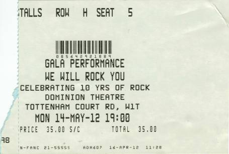 Ticket stub - Brian May + Roger Taylor live at the Dominion Theatre, London, UK (WWRY musical (10th anniversary)) [14.05.2012]