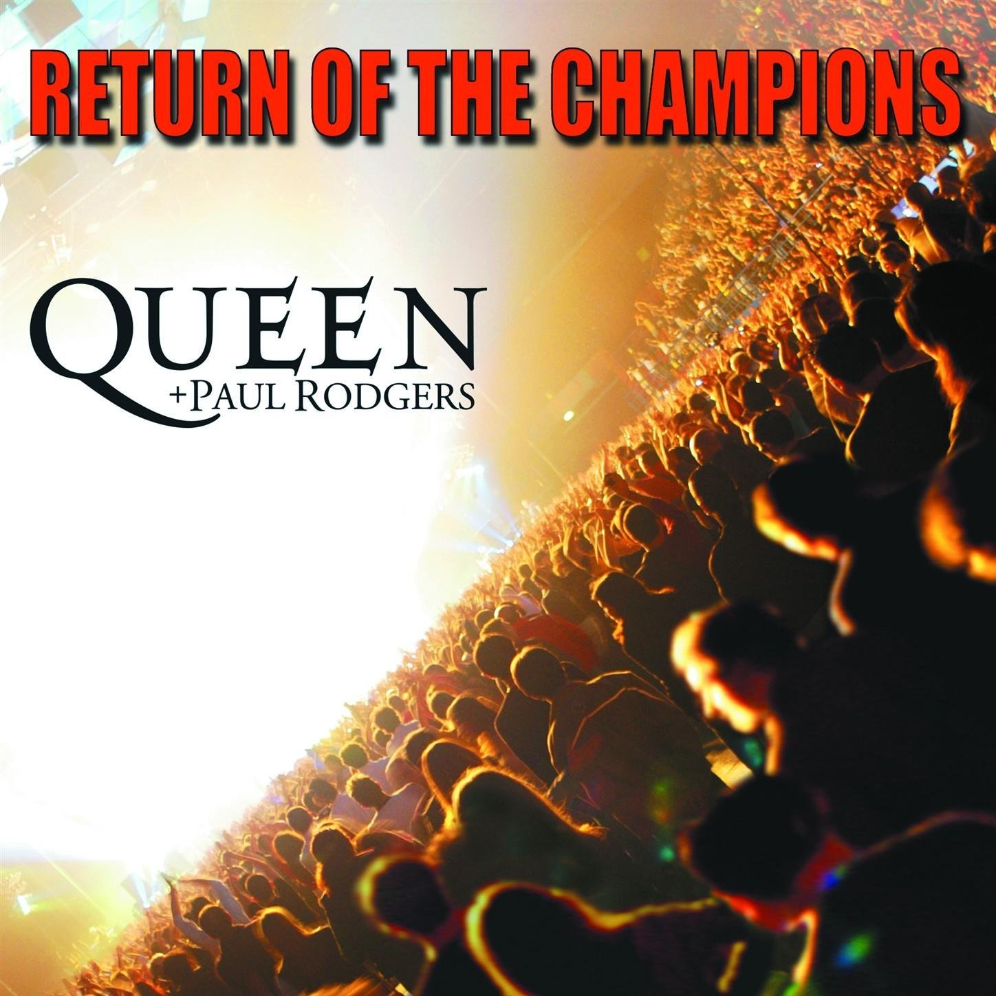 Queen + Paul Rodgers - Return Of The Champions 2005