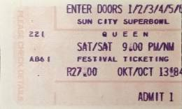 Ticket stub - Queen live at the Super Bowl, Sun City, Bophuthatswana [13.10.1984]
