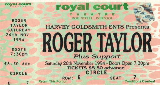 Ticket stub - Roger Taylor live at the Royal Court Theatre, Liverpool, UK [26.11.1994]
