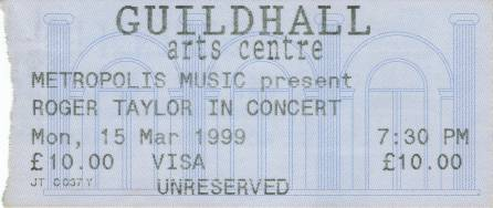 Ticket stub - Roger Taylor live at the Guildhall, Gloucester, UK [15.03.1999]