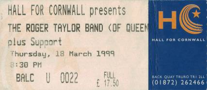 Ticket stub - Roger Taylor live at the Hall For Cornwall, Truro, UK [18.03.1999]
