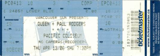 Ticket stub - Queen + Paul Rodgers live at the Pacific Coliseum, Vancouver, Canada [13.04.2006]
